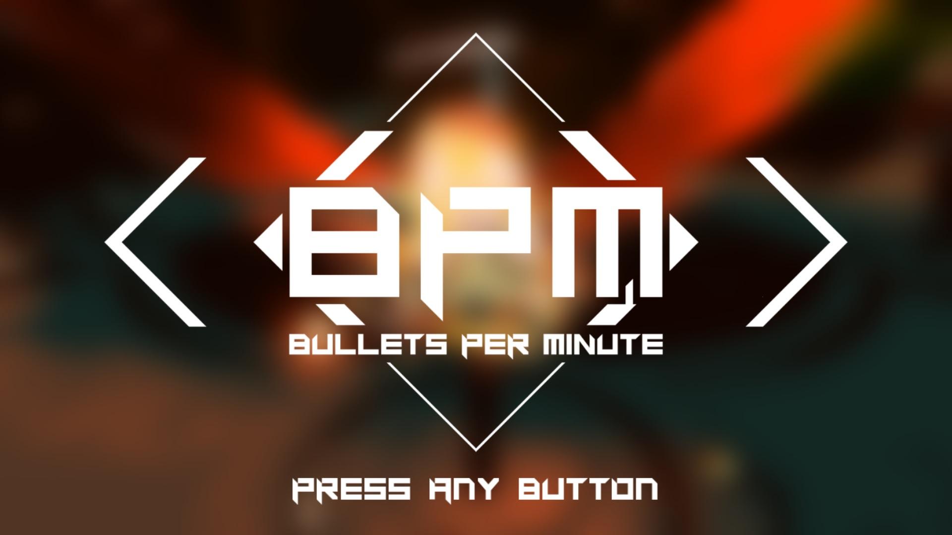BPM BULLETS PER MINUTE Title Screen